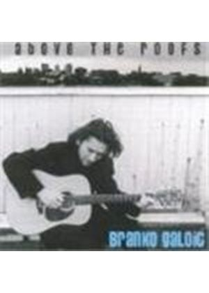 Branko Galoic - Above The Roofs (Music CD)