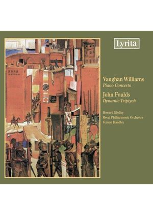 Foulds; Vaughan Williams: Works for Piano & Orchestra