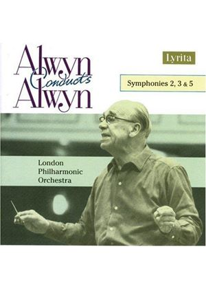 Alwyn: Symphonies Nos 2, 3 and 5