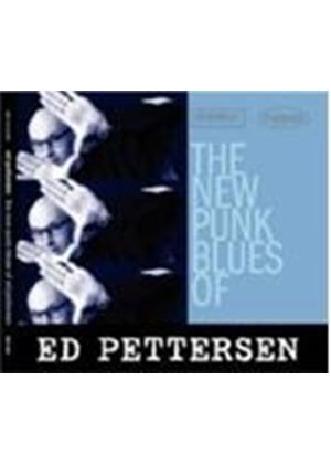 Ed Pettersen - The New Punk Blues Of Ed Pettersen