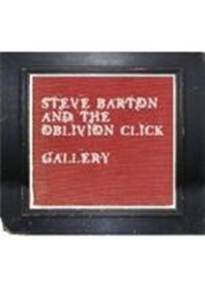 Steve Barton & The Oblivion Click - Gallery (Music CD)