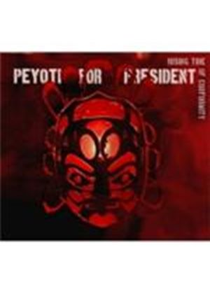 Peyoti For President - Rising Tide Of Conformity (Music CD)