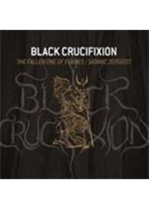 Black Crucifixion - The Fallen One Of Flames/Satanic Zeitgeist (Music CD)