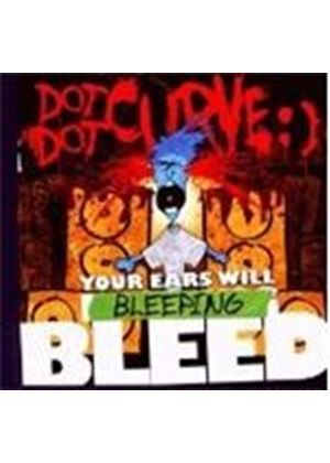 Dot Dot Curve - Your Ears Will Bleeping Bleed (Music CD)
