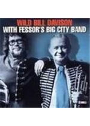 Fessor's Big City Band - 'Wild' Bill Davison With Fressor's Big City Jazz Band