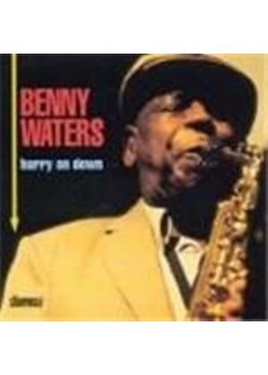 Benny Waters - Hurry On Down