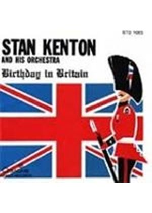 Stan Kenton And His Orchestra - Birthday In Britain (Music CD)