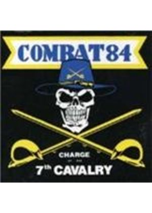 Combat 84 - Charge Of The 7Th Cavalry (Music Cd)
