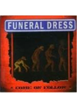 Funeral Dress - Come On Follow (Music Cd)