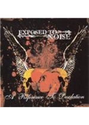 Exposed to Noise - Reference to Desolation (Music CD)