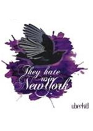 Uberkid - They Hate Us In New York (Music CD)