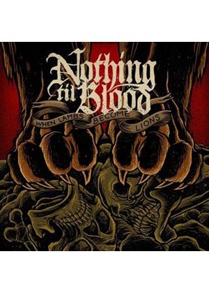 Nothing Til Blood - When Lambs Become Lions (Music CD)