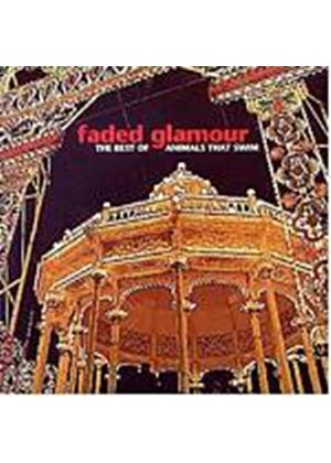 Animals That Swim - Faded Glamour (Best Of) (Music CD)
