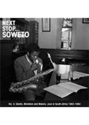 Various Artists - Next Stop Soweto Vol.3 (Ministers And Makers) (Music CD)