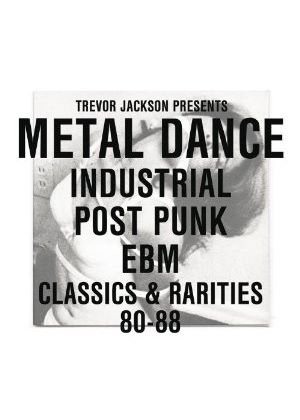 Various Artists - Trevor Jackson Presents Metal Dance Industrial/Post-Punk/Ebm (Classics & Rarities) (Music CD)