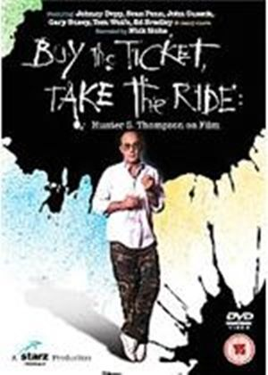 Buy The Ticket  Take The Ride - Hunter S. Thompson On Film