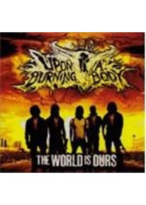 Upon A Burning Body - World Is Ours, The (Music CD)