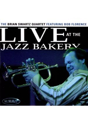 Brian Swartz - Live At The Jazz Bakery [US Import]