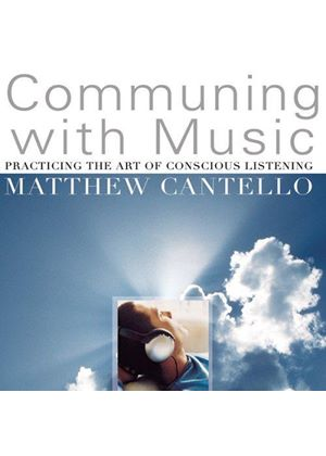 Matthew Cantello - Communing With Music: Practicing Art Of Conscious [US Imp]