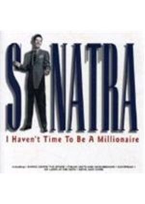 Frank Sinatra - I Haven't Time To Be A Millionaire
