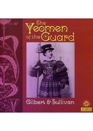 GILBERT & SULLIVAN - YEOMAN OF THE GUARD