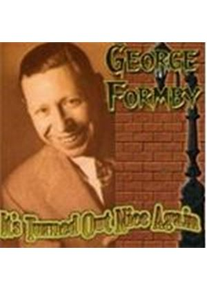 George Formby - It's Turned Out Nice Again