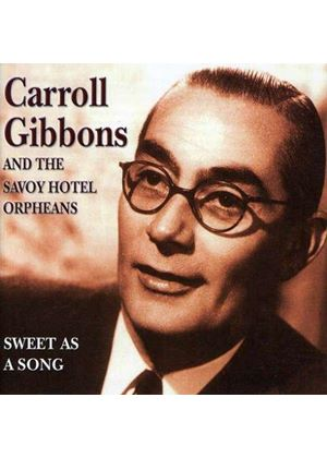 Carroll Gibbons And Savoy Hotel Orpheans - Sweet As A Song