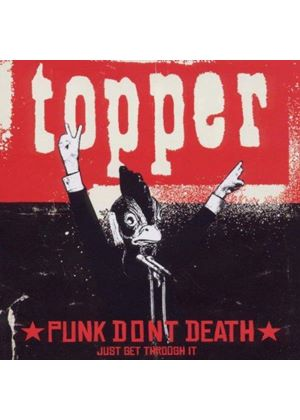 Topper - Punk Don't Death (Just Get Through It) (Music CD)