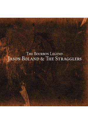Jason Boland And The Stragglers - The Bourbon Legend