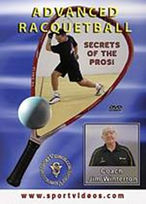 Advanced Racquetball - Secrets Of The Prosi