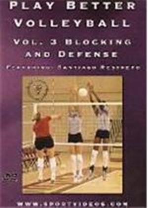 Play Better Volleyball Volume 3 - Blocking and Defense