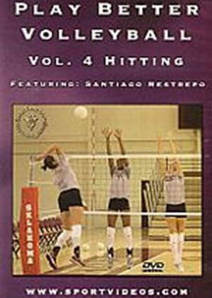 Play Better Volleyball Volume 4 - Hitting
