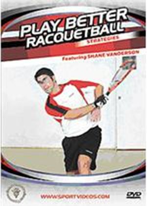 Play Better Racquetball - Strategies