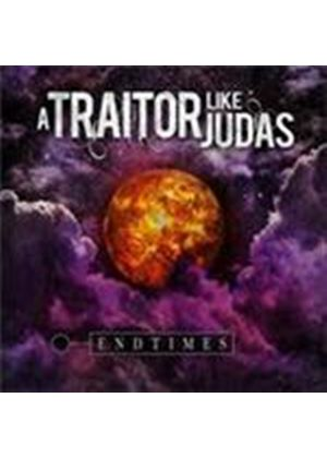 Traitor Like Judas - Endtimes (Music CD)