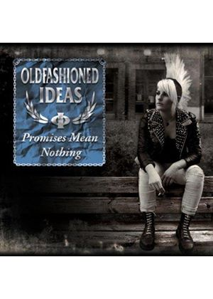 Old Fashioned Ideas - Promises Mean Nothing (Music CD)