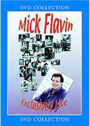 Mick Flavin - Exclusively Live