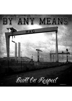 By Any Means - Built on Respect (Music CD)