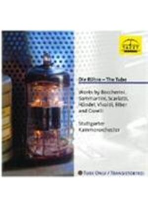 VARIOUS COMPOSERS - The Tube/Die Rohre (Stuttgarter Kammerorchester)