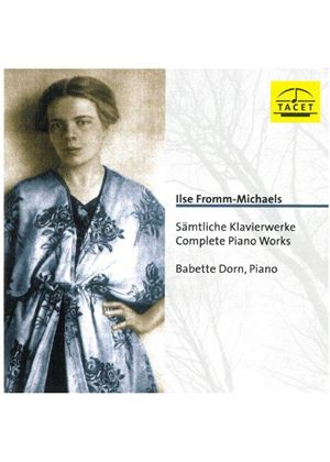 Fromm-Michaels: Complete Piano Works