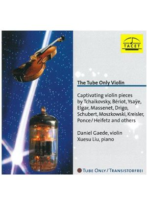 (The) 'Tube Only' Violin - Captivating Violin Works