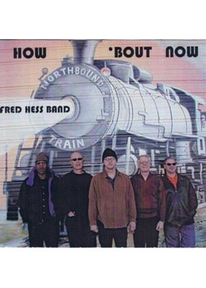 Fred Hess - How 'Bout Now