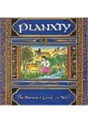 Planxty - Woman I Loved So Well, The