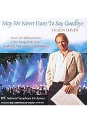 Shaun Davey - May We Never Have To Say Goodbye (Music CD)