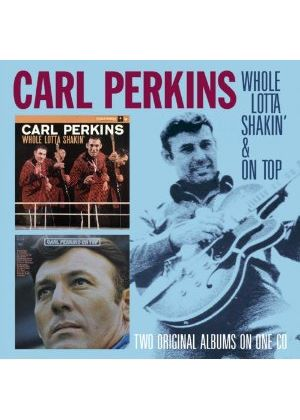 Carl Perkins - Whole Lotta Shakin'/On Top (Music CD)