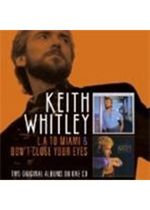 Keith Whitley - L.A. to Miami/Don't Close Your Eyes (Music CD)
