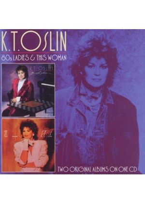 K.T. Oslin - 80s Ladies/This Woman (Music CD)