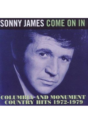 Sonny James - Come On In ~ Columbia And Monument Country Hits 1972-1979 (Music CD)
