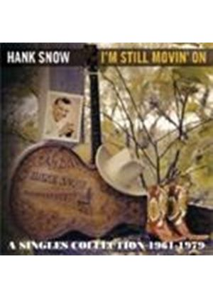 Hank Snow - I'm Still Movin' On (A Singles Collection 1961-1979) (Music CD)