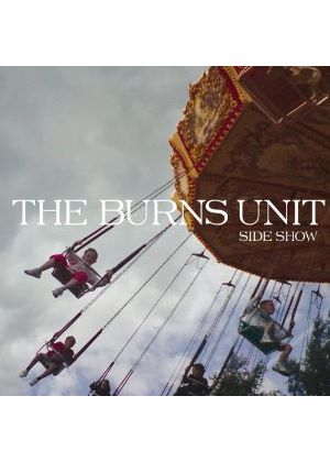 The Burn Unit - Side Show (Music CD)