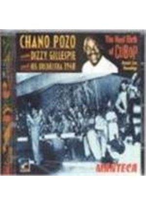 Chano Pozo & Dizzy Gillespie - Real Birth Of CuBop - Live 1948, The